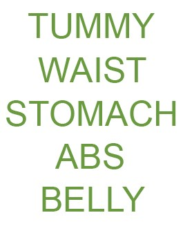 Stomach / Abs / Belly / Tummy / Waist